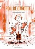 Jules Renard et Ronan Badel - Poil de Carotte.