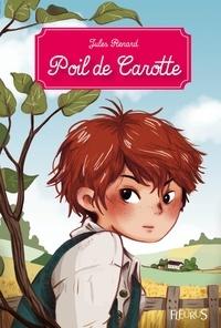 Jules Renard et Ariane Delrieu - Poil de Carotte - Texte intégral et notes.