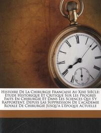 Jules Rochard - Histoire de la Chirurgie Française au XIXe siècle.