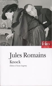 Jules Romains - Knock ou Le triomphe de la médecine.