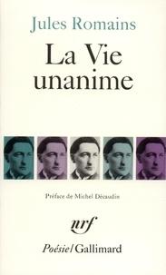 Jules Romains - La vie unanime - Poème, 1904-1907.