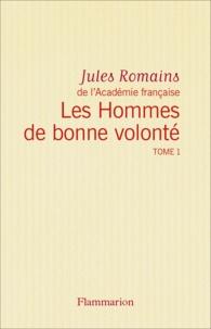 Jules Romains - Les Hommes de bonne volonté - L'Intégrale 1 (Tomes 1 à 4) - Le 6 octobre - Crime de Quinette - Les Amours enfantines - Éros de Paris.