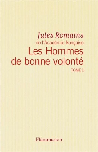 Les Hommes de bonne volonté - L'Intégrale 1 (Tomes 1 à 4). Le 6 octobre - Crime de Quinette - Les Amours enfantines - Éros de Paris