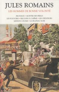 Jules Romains - Les hommes de bonne volonté Tome 2 : Province ; Montée des périls ; Les pouvoirs ; Recours à l'abîme ; Les créateurs ; Mission à Rome ; Le drapeau noir.