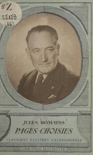 Jules Romains et Pierre Toulze - Pages choisies - Avec une notice biographique, des notices littéraires et des notes explicatives.