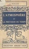Jules Rouch et Paul Montel - L'atmosphère et la prévision du temps.