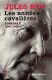 Jules Roy et Jules Roy - Les Années cavalières - Journal 2 : 1966-1985.