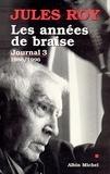 Jules Roy - Les Années de braise - Journal 3 : 1986-1996.