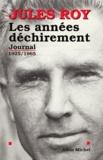 Jules Roy et Jules Roy - Les Années déchirement - Journal 1 : 1925-1965.
