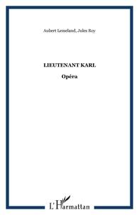 Jules Roy et Aubert Lemeland - Lieutenant Karl.