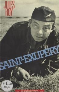 Jules Roy - Saint-Exupéry.