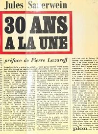 Jules Sauerwein et Pierre Lazareff - 30 ans à la une.