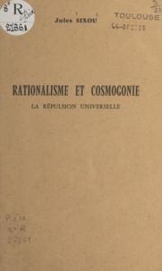 Jules Sixou - Rationalisme et cosmogonie - La répulsion universelle.