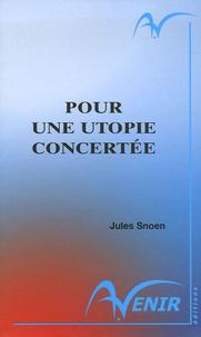 Jules Snoen - Pour une utopie concertée.