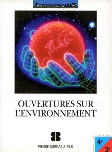 Jules Soletchnik et Jacques Escalier - Ouvertures sur l'environnement - Classes de 4e et 3e.