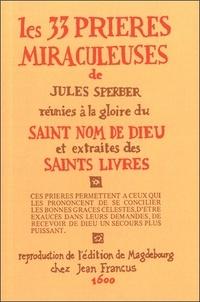 LES 33 PRIERES MIRACULEUSES DE JULES SPERBER - Jules Sperber |