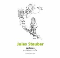 Jules Stauber - Cartoons du début à la fin.