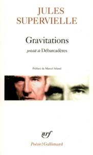 """Jules Supervielle - Gravitations. précédé de """"Débarcadères""""."""