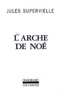 Jules Supervielle - L'Arche de Noé.