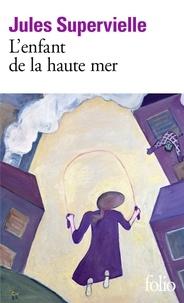Jules Supervielle - L'Enfant de la haute mer.