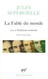 Jules Supervielle - La Fable du monde suivi de Oublieuse mémoire.