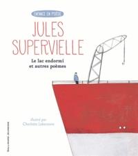 Jules Supervielle et Charlotte Labaronne - Le lac endormi et autres poèmes.
