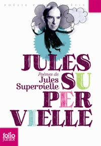 Jules Supervielle - Poèmes de Jules Supervielle.