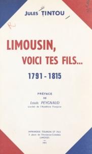 Jules Tintou et Louis Peygnaud - Limousin, voici tes fils - 1791-1815.