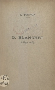 Jules Toutain et Pierre Petit - D. Blanchet, 1844-1918.
