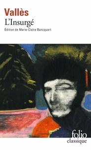 Jules Vallès - Jacques Vingtras Tome 3 : L'Insurgé.