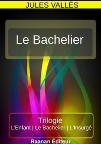 Pdf de manuel d'électronique télécharger Le Bachelier (French Edition) par Jules Vallès