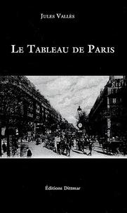 Jules Vallès - Le Tableau de Paris.