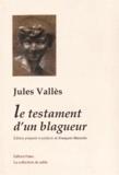Jules Vallès - Le testament d'un blagueur et autres textes.