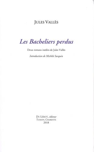 Jules Vallès - Les bacheliers perdus.
