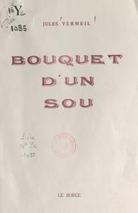 Jules Vermeil - Bouquet d'un sou.