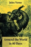 Jules Verne et George Makepeace Towle - Around the World in 80 Days - 2 Different Classic Translations in 1 Book.