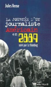 Jules Verne - Au XXIXe siècle : la journée d'un journaliste américain en 2889, suivi par Le Humbug, moeurs américaines.