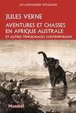 Jules Verne - Aventures et chasses en Afrique australe - Suivi de témoignagnes contemporaines d'Andersson, Baldwin et Livingstone.