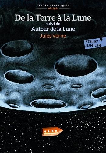 De la Terre à la Lune suivi de Autour de la Lune. Version abrégée