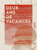 Jules Verne et Léon Benett - Deux ans de vacances.