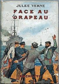 Jules Verne - Face au drapeau.