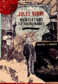 Jules Verne et Philippe Ethuin - Haïkisations extraordinaires - une autre façon de lire Jules Verne.