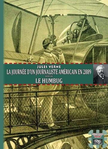 Journée d'un journaliste américain en 2889. Suivi de Le Humbug