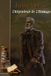 Jules Verne - L'Arpenteur de l'étrange.