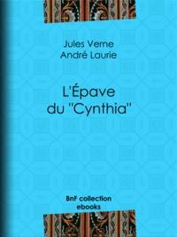 """Jules Verne et André Laurie - L'Épave du """"""""Cynthia""""""""."""