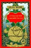 Jules Verne - L'Étoile du Sud. L'Archipel en feu.