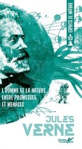 Jules Verne - L'homme et la nature, entre promesses et menaces.