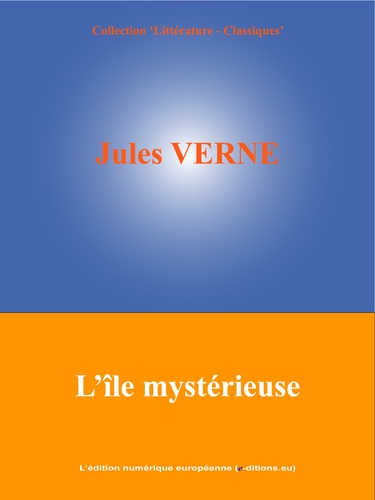 Jules Verne et  L'Edition Numérique Européenne - L'île mystérieuse.