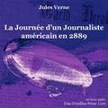 Jules Verne - La Journée d'un Journaliste américain en 2889.