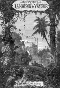 Jules Verne - La Maison à vapeur - Voyage à travers l'Inde septentrionale.